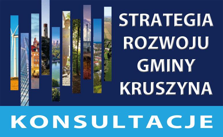 """Konsultacje projektu dokumentu """"Strategia Rozwoju Gminy Kruszyna na lata 2021-2027"""""""